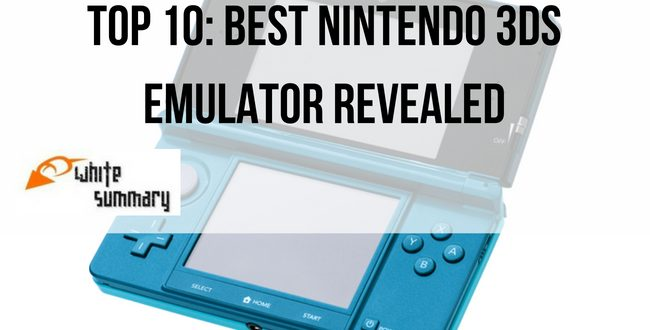 The Top 10 Best Nintendo 3DS Emulator Revealed